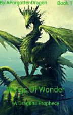 Wings of Wonder book 1 (A Dragons Prophecy) by AForgottenDragon