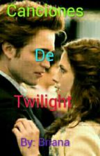 Canciones de Twilight  by BritwiCullen
