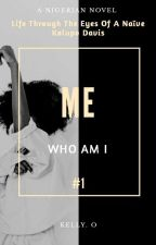 Who Am I (A Nigerian Story) by kdawg321
