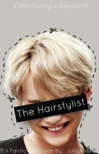 The hairstylist   Yoongi x Reader ff by Jungkookdipity