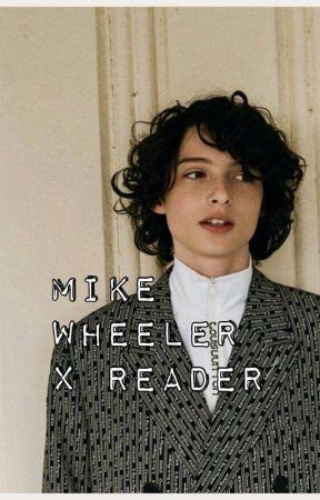 Mike Wheeler x Reader - Eleven and Hopper - Wattpad