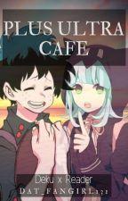 Plus Ultra Cafe (Deku x Reader) by Dat_fangirl131