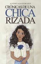 Crónicas de una chica rizada. by AndreaDiosmary