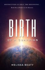 Birth of a Guardian by MelissaABeaty