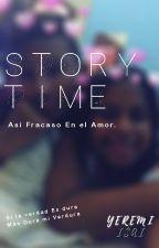 Story Time- Mi vida en el Amor by YeremiIsai
