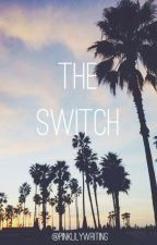 The Switch by pinklilywriting