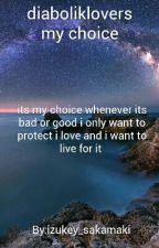 diabolik lovers-my choice  by izukey_realm
