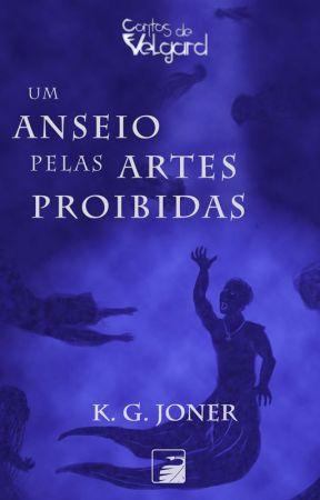 Um Anseio pelas Artes Proibidas by kgjoner