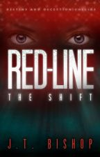 Red-Line: The Shift  (Complete) by judy_bishop