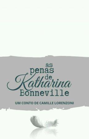 As Penas de Katharina Bonneville by camillelorenzoni