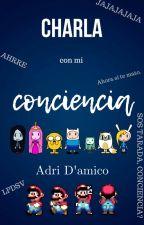 Charla con mi conciencia. by AdriDamico