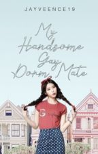 My Handsome Gay Dorm Mate [EDITING] by Jayveence19