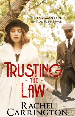 Trusting the Law-1920s Novella-Excerpt Only by RachelCarrington