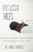 Fake Faces (Camp NaNo2014 Novel) by JackieGutierrez007