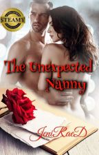 The Unexpected Nanny (NOW, PUBLISHED ON AMAZON) Sample Chapters Only by JeniRaeD