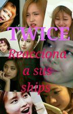 Twice Reacciona A Sus Ships UwU by MeDicenLobo