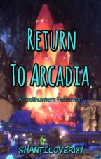 Return to Arcadia by shantilover189