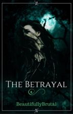 The Betrayal by beautifullybrutal