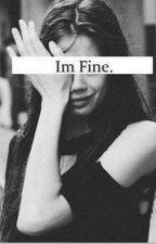Im Fine. (estoy bien) by -Mxricarmen11