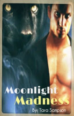 Moonlight Madness  Book 1 (Watty Awards 2012)