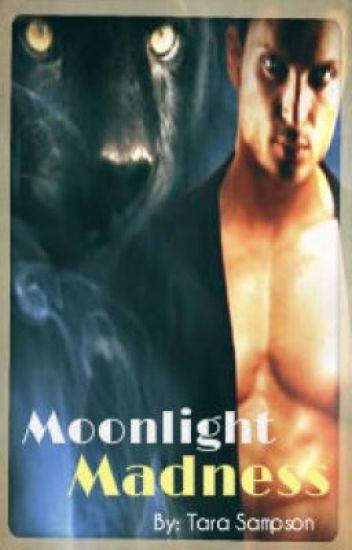 Moonlight Madness  Book 1 (Watty Awards 2012)