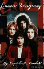 Queen Imagines by Paperback_Paulie42