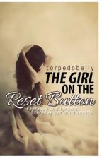 The Girl on the Reset Button by torpedobelly