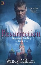 Resurrection - Book TWO - Donaghey Brothers by RElizabethM
