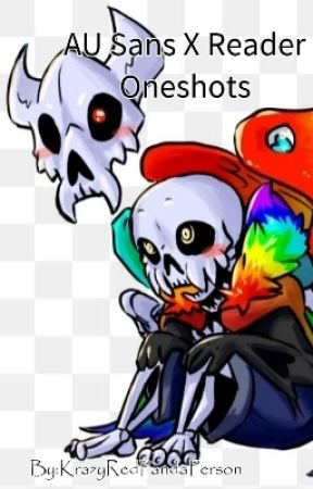 AU sans Oneshots - Killer!Sans X Bitty!Child Reader  - Wattpad