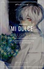 Mi dulce ilusión.  by Odette-Senpai