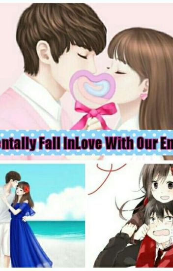 Accidentally Fall InLove With Our Enemies [On-going]