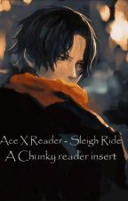 Portgas D. Ace X Reader- Sleigh Ride by bonkers-4-hatter