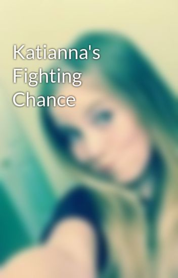 Katianna's Fighting Chance