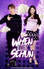 When I met sehun (EXO Fan fiction)-(On-hold) by AriaBlaze372