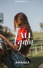 Fall Again (Dark Past 2) by Kweenyxx