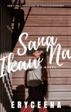 Sana Ikaw Na [COMPLETED] by empresschic