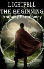 Lightfell: The Beginning by Abartolomey
