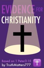 Evidence For Christianity by AnastasisApologetics