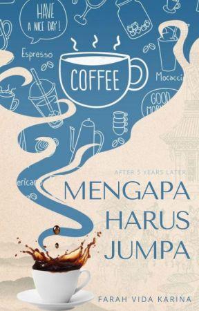 Mengapa Harus Jumpa (Novel Diterbitkan) by farvidkar