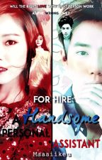 For Hire: A Handsome Personal Assistant (On-Hold) by mikeverything