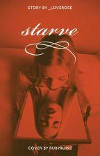 starve by _loverose