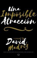 Una Imposible Atracción. by David-Madriz