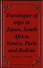 Travelogue of trips in Japan, South Africa, Venice, Paris and Bolivia by BungeeK1ng