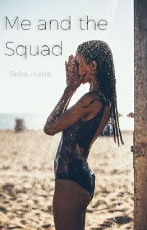 Me and the Squad by BellaLilliana