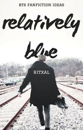 // relatively blue :: bts fanfiction ideas by ritxal