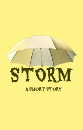 STORM: A Short Story. (#FreeYourShorts)  by anushka_ts