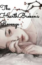 The HeartBroken's Revenge (BOOK 2 ) by MyAGAM23