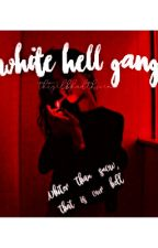 White Hell Gang  by thtgrlbhndthscrn