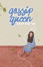 Gossip Queen by kryseulgi
