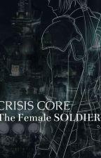 Crisis Core: The Female SOLDIER by AmayaSumeragi